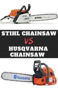 Stihl Chainsaw vs Husqvarna Chainsaw