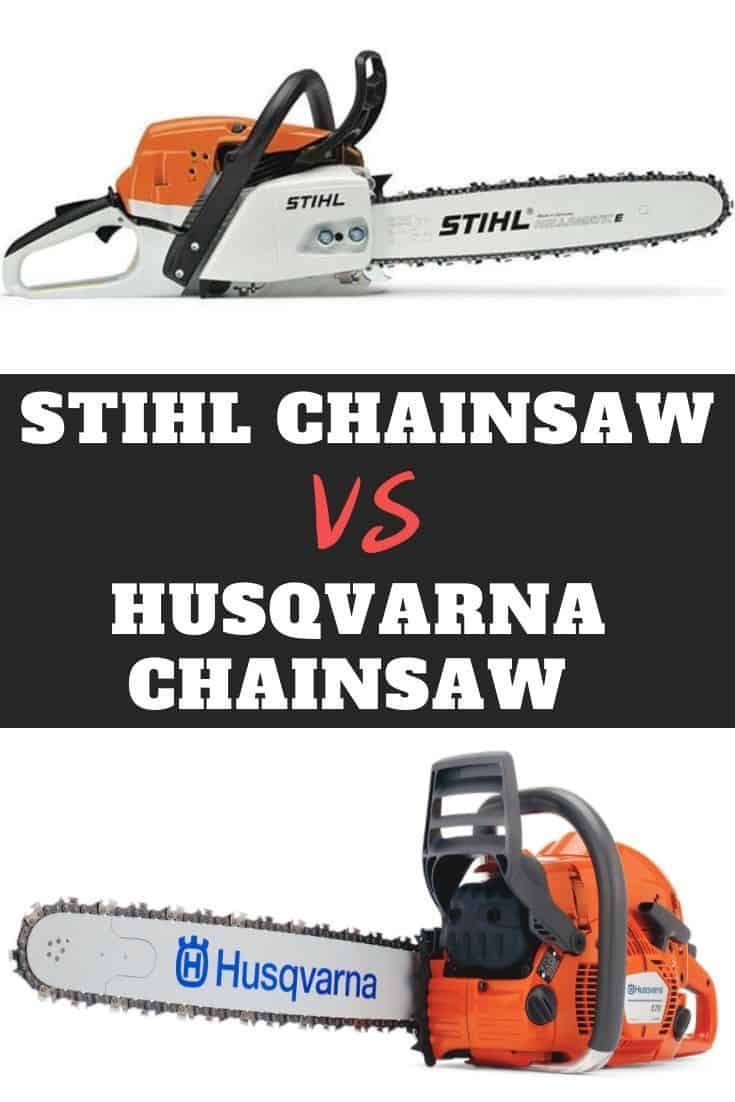 Stihl vs Husqvarna Chainsaw - Which One Is Better?