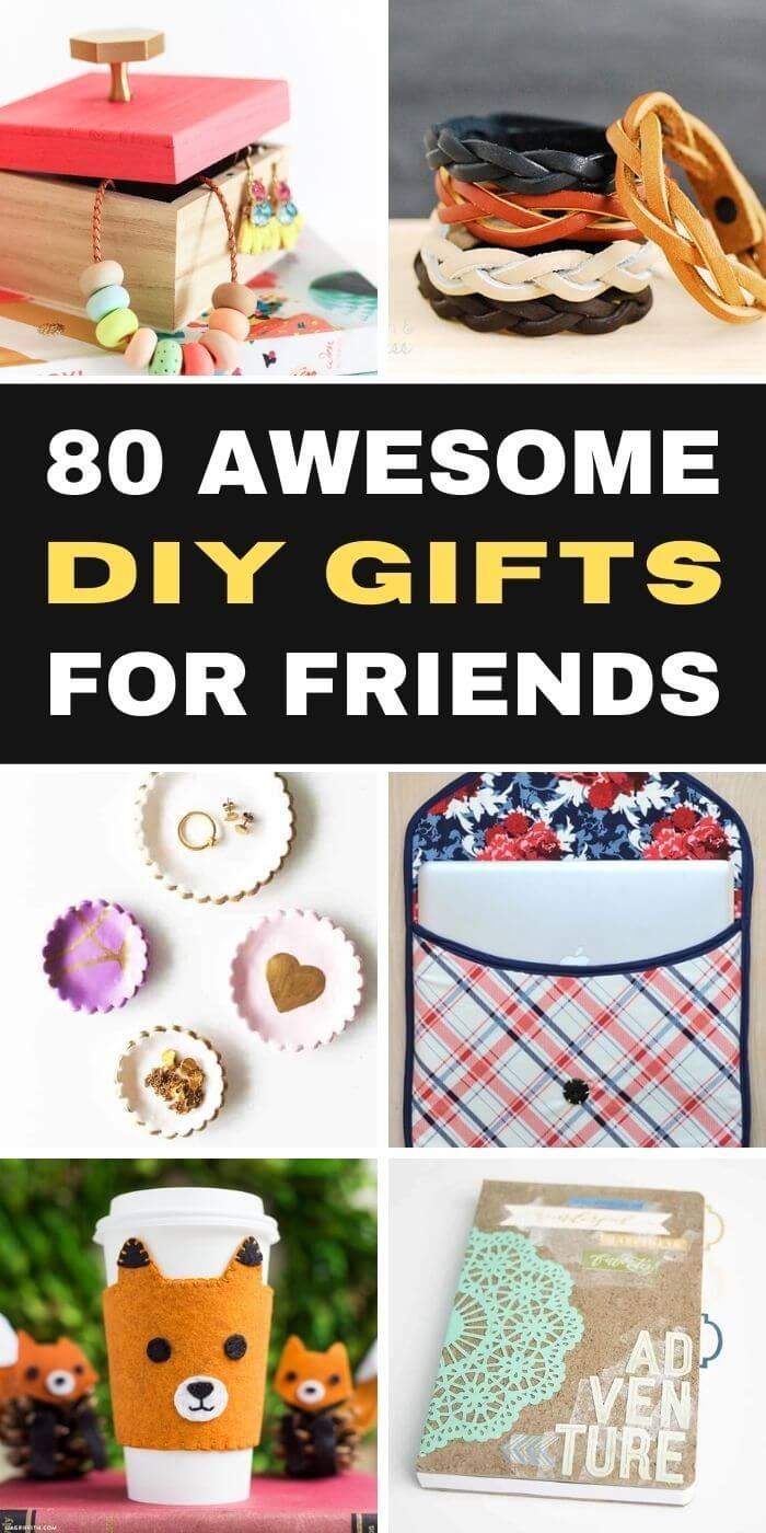 80 DIY Gifts For Friends